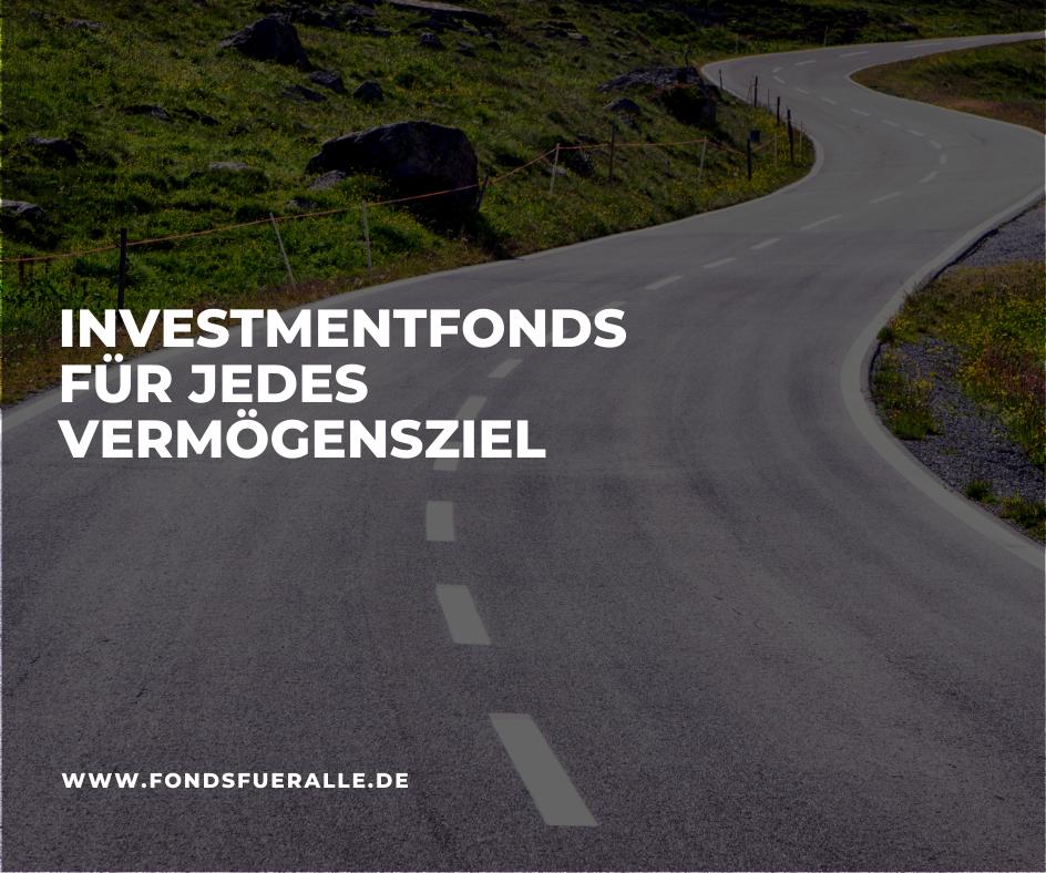 investmentfonds für jedes vermögensziel - fondsfueralle.de