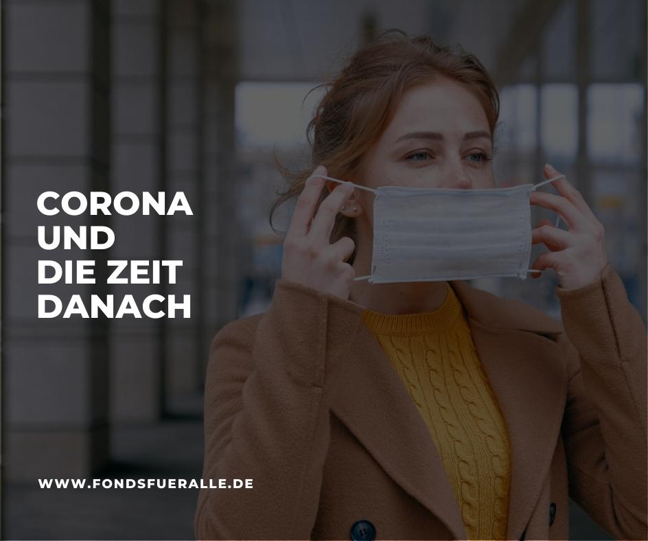 corona und die zeit danach - fondsfueralle.de
