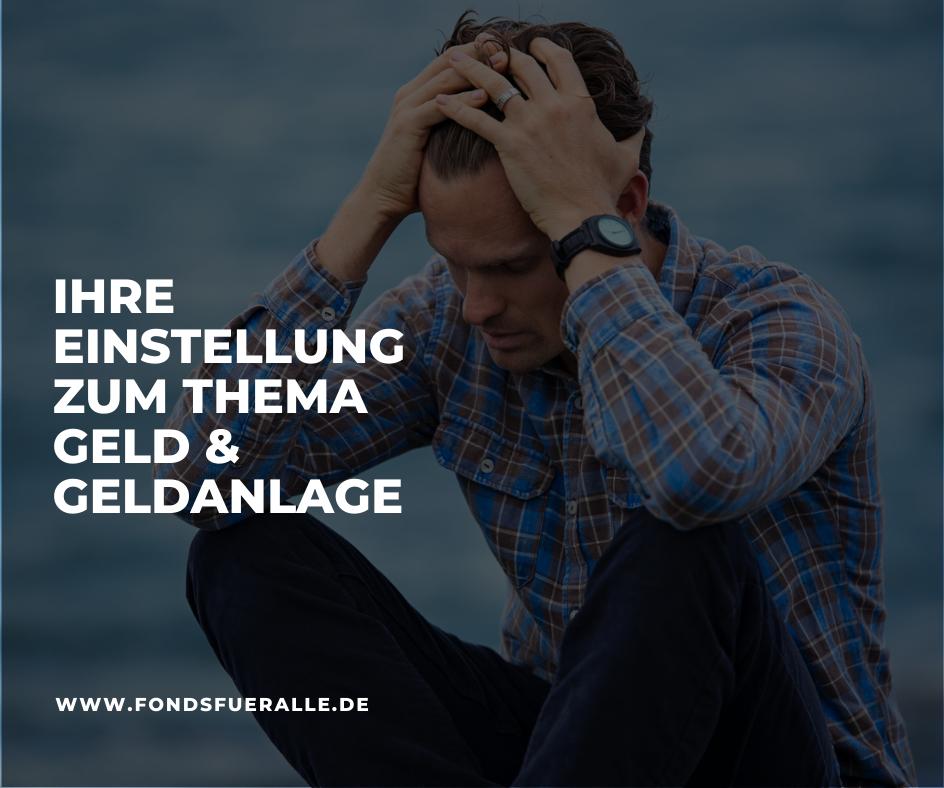 ihre einstellung zum thema geld und finanzen - fondsfueralle.de