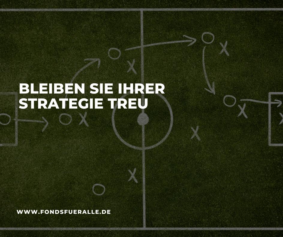 Bleiben Sie Ihrer Strategie treu